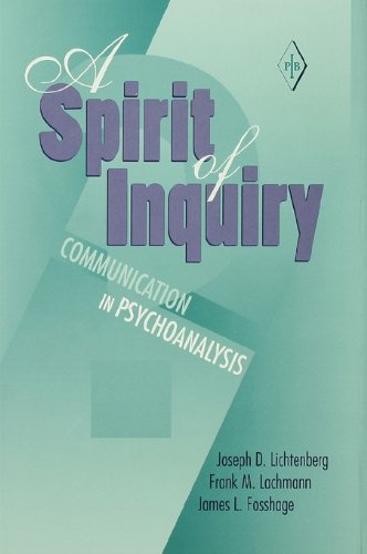 A Spirit of Inquiry: Communication in Psychoanalysis