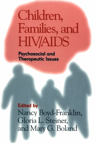 Children, Families, and Hiv/Aids: Psychosocial and Therapeutic Issues