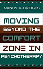 Moving Beyond the Comfort Zone in Psychotherapy
