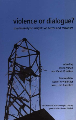 Violence or Dialogue? Psychoanalytic Insights on Terror and Terrorism