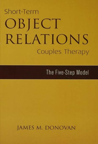 Short-Term Object Relations Couples Therapy: The Five-Step Model
