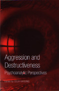 Aggression and Destructiveness: Psychoanalytic Perspectives