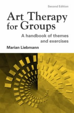 Art Therapy for Groups: A Handbook of Themes, Games and Exercises: Second Edition