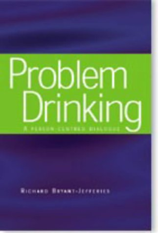 Problem Drinking: A Person-Centred Dialogue