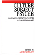 Culture, Subject, Psyche: Dialogues in Psychoanalysis and Anthropology