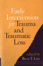 Early Intervention for Trauma and Traumatic Loss: