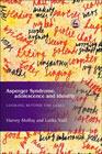 Asperger Syndrome, Adolescence and Identity: Looking Beyond the Label