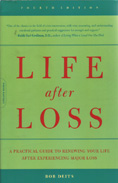 Life After Loss: A Practical Guide to Renewing Your Life After Experie