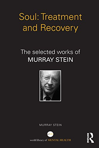 Soul: Treatment and Recovery: The selected works of Murray Stein