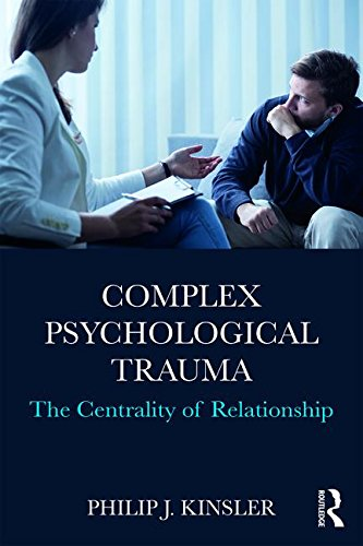Complex Psychological Trauma: The Centrality of Relationship