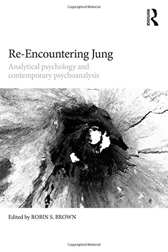 Re-Encountering Jung: Analytical Psychology and Contemporary Psychoanalysis