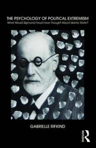 The Psychology of Political Extremism: What Sigmund Freud would have thought about Islamic State