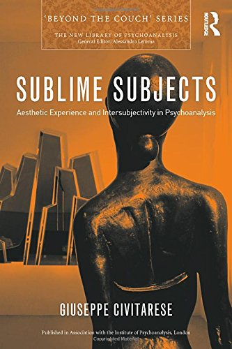 Sublime Subjects: Aesthetic Experience and Intersubjectivity in Psychoanalysis