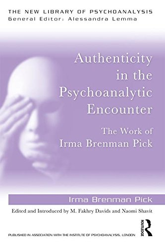 Authenticity in the Psychoanalytic Encounter: The Work of Irma Brenman Pick