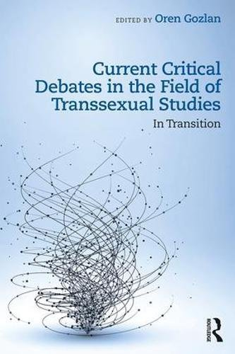 Current Critical Debates in the Field of Transsexual Studies: In Transition