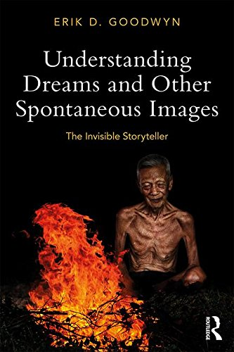 Understanding Dreams and Other Spontaneous Images: The Invisible Storyteller