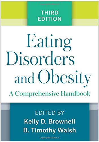 Eating Disorders and Obesity, Third Edition: A Comprehensive Handbook