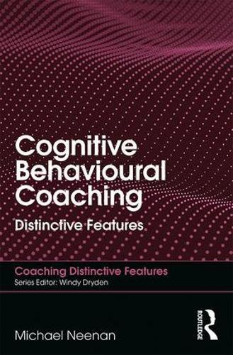 Cognitive Behavioural Coaching: Distinctive Features