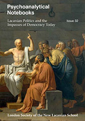 Psychoanalytical Notebooks No. 32: Lacanian Politics and the Impasses of Democracy Today