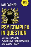 Psy-Complex in Question: Critical Review in Psychology Psychoanalysis and Social Theory