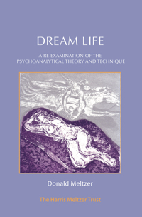 Dream Life: A Re-examination of the Psychoanalytic Theory and Technique