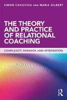 The Theory and Practice of Relational Coaching: Complexity Paradox and Integration