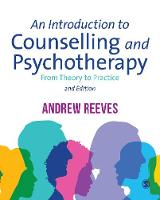 An Introduction to Counselling and Psychotherapy: From Theory to Practice: Second Edition