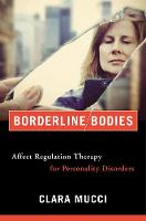 Borderline Bodies: Affect Regulation Therapy for Personality Disorders