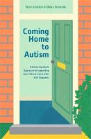 Coming Home to Autism: A Room-by-Room Approach to Supporting Your Child at Home after ASD Diagnosis