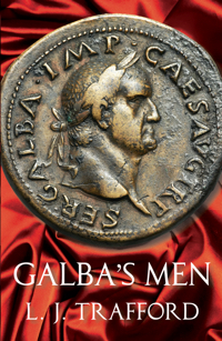 Galba's Men: The Four Emperors Series: Book II