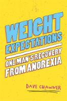 Weight Expectations: One Mans Recovery from Anorexia