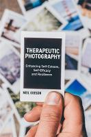 Therapeutic Photography: Enhancing Self-Esteem Self-Efficacy and Resilience