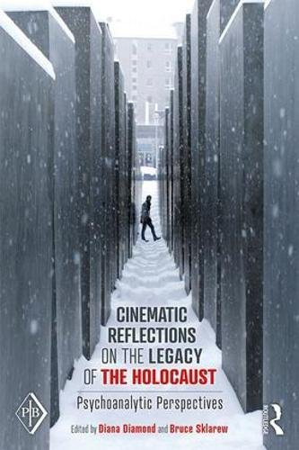 Cinematic Reflections on The Legacy of the Holocaust: Psychoanalytic Perspectives