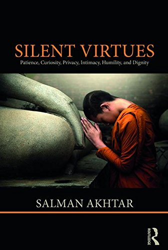 Silent Virtues: Patience, Curiosity, Privacy, Intimacy, Humility, and Dignity