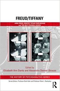 Freud/Tiffany: Anna Freud, Dorothy Tiffany Burlingham and the 'Best Possible School'