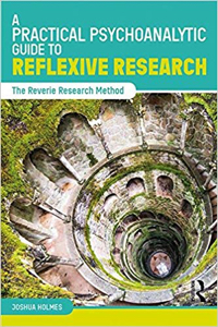 A Practical Psychoanalytic Guide to Reflexive Research: The Reverie Research Method