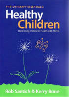 Phytotherapy Essentials: Healthy Children: Optimising Children's Health with Herbs