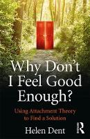 Why Don't I Feel Good Enough?: Using Attachment Theory to Find a Solution