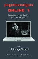 Psychoanalysis Online 4: Teleanalytic Practice, Teaching, and Clinical Research