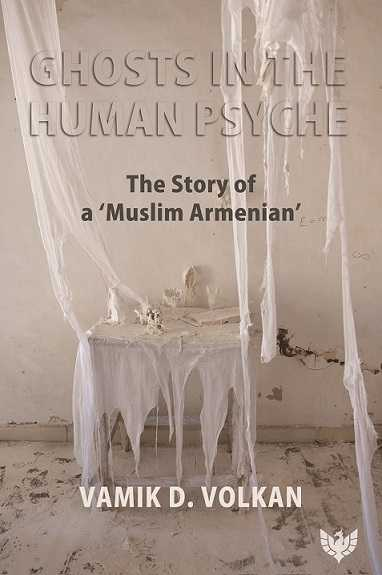 "Ghosts in the Human Psyche: The Story of a ""Muslim Armenian"""