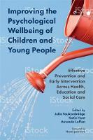 Improving the Psychological Wellbeing of Children and Young People: Effective Prevention and Early Intervention Across Health Education and Social Care
