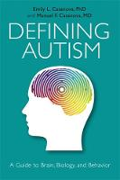 Defining Autism: A Guide to Brain Biology and Behavior