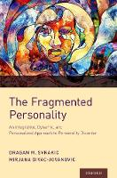 The Fragmented Personality: An Integrative Dynamic and Personalized Approach to Personality Disorder