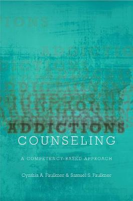 Addictions Counseling: A Competency-Based Approach