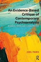 An Evidence-Based Critique of Contemporary Psychoanalysis: Research Theory and Clinical Practice