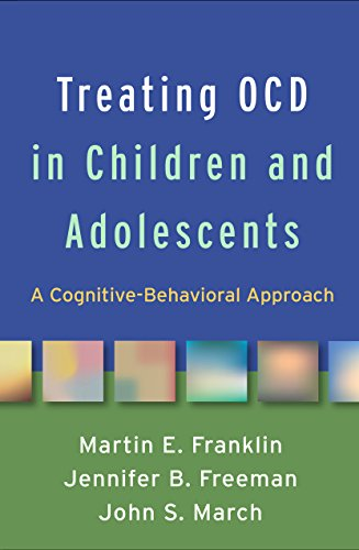 Treating OCD in Children and Adolescents: A Cognitive-Behavioral Approach
