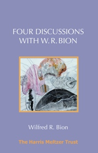 Four Discussions with W. R. Bion