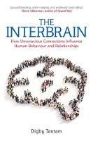 The Interbrain: How Unconscious Connections Influence Human Behaviour and Relationships