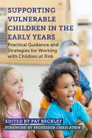 Supporting Vulnerable Children in Early Years: Practical Guidance and Strategies for Working with Children at Risk