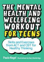 The Mental Health and Wellbeing Workout for Teens